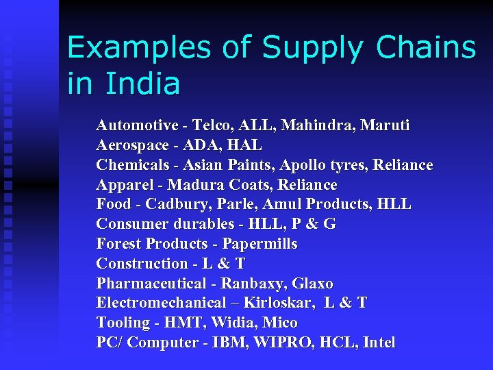 Examples of Supply Chains in India Automotive - Telco, ALL, Mahindra, Maruti Aerospace -