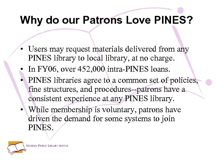 Why do our Patrons Love PINES? • Users may request materials delivered from any