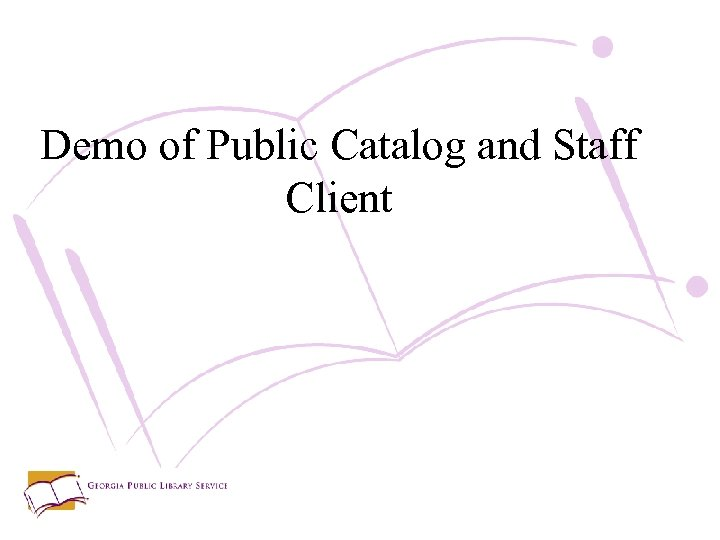 Demo of Public Catalog and Staff Client