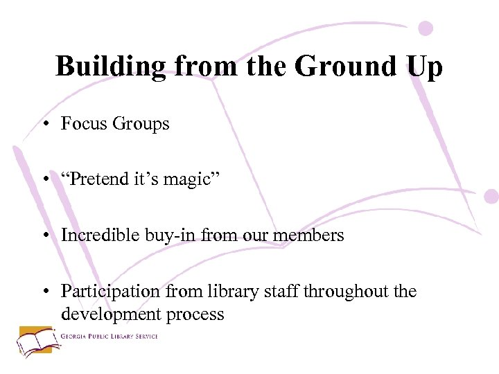 """Building from the Ground Up • Focus Groups • """"Pretend it's magic"""" • Incredible"""