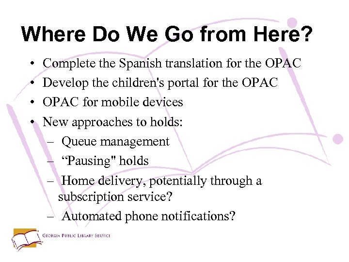 Where Do We Go from Here? • • Complete the Spanish translation for the