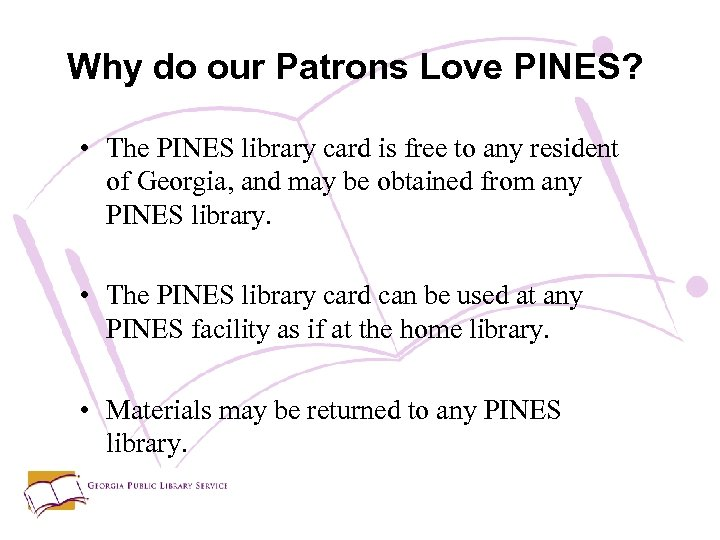 Why do our Patrons Love PINES? • The PINES library card is free to