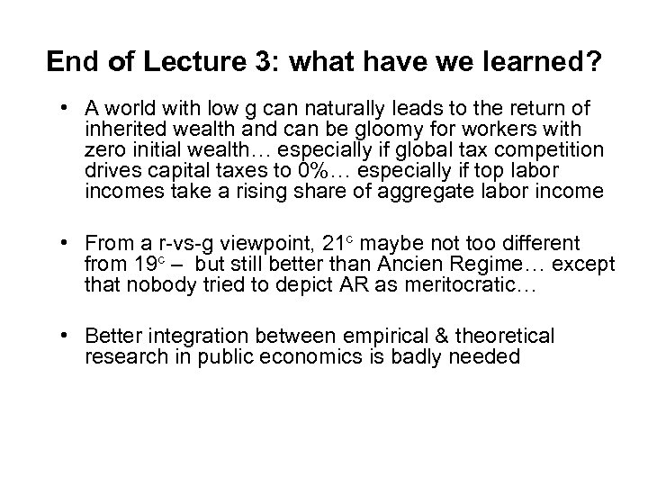 End of Lecture 3: what have we learned? • A world with low g