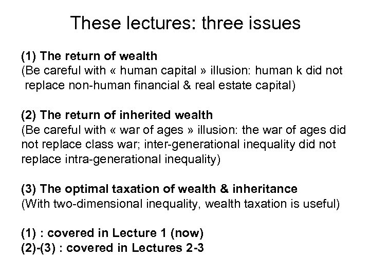 These lectures: three issues (1) The return of wealth (Be careful with « human