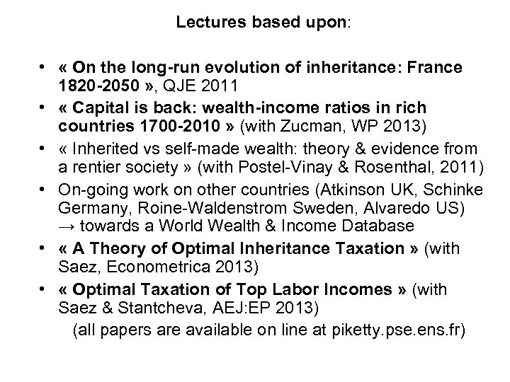 Lectures based upon: • « On the long-run evolution of inheritance: France 1820