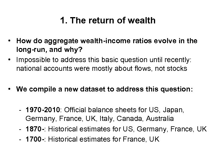 1. The return of wealth • How do aggregate wealth-income ratios evolve in the