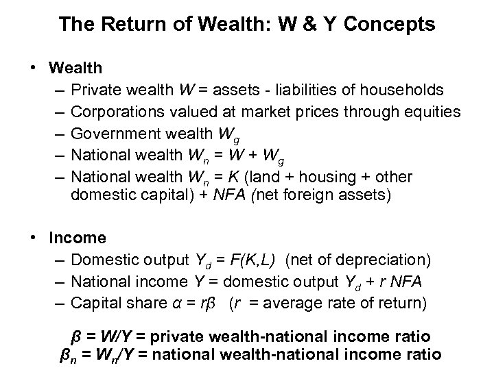 The Return of Wealth: W & Y Concepts • Wealth – Private wealth W