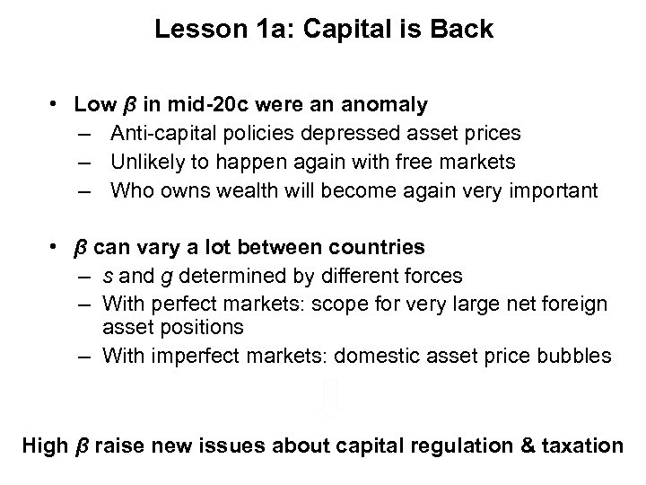 Lesson 1 a: Capital is Back • Low β in mid-20 c were an