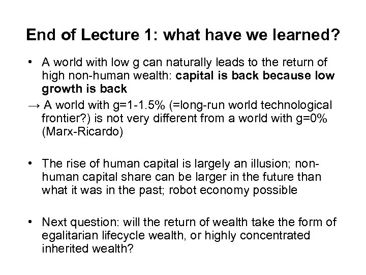 End of Lecture 1: what have we learned? • A world with low g
