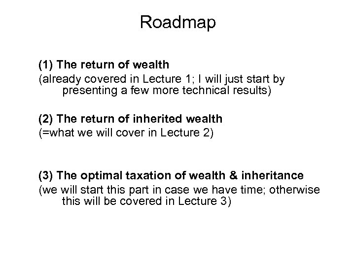 Roadmap (1) The return of wealth (already covered in Lecture 1; I will just