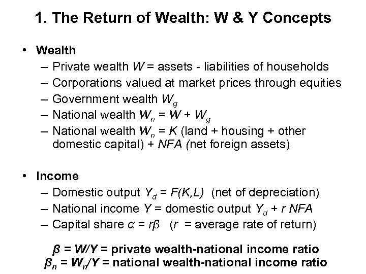 1. The Return of Wealth: W & Y Concepts • Wealth – Private wealth