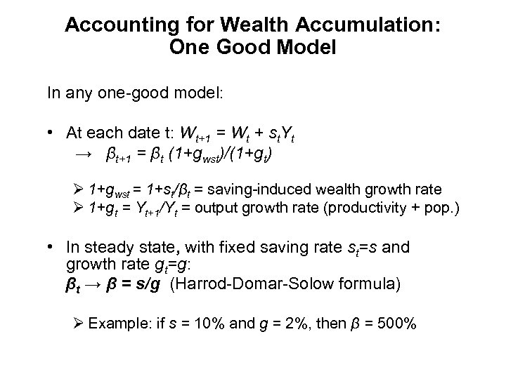 Accounting for Wealth Accumulation: One Good Model In any one-good model: • At each