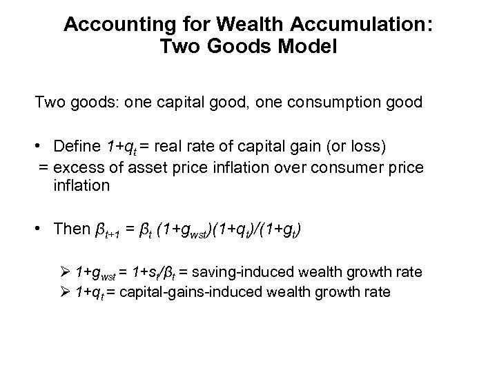 Accounting for Wealth Accumulation: Two Goods Model Two goods: one capital good, one consumption
