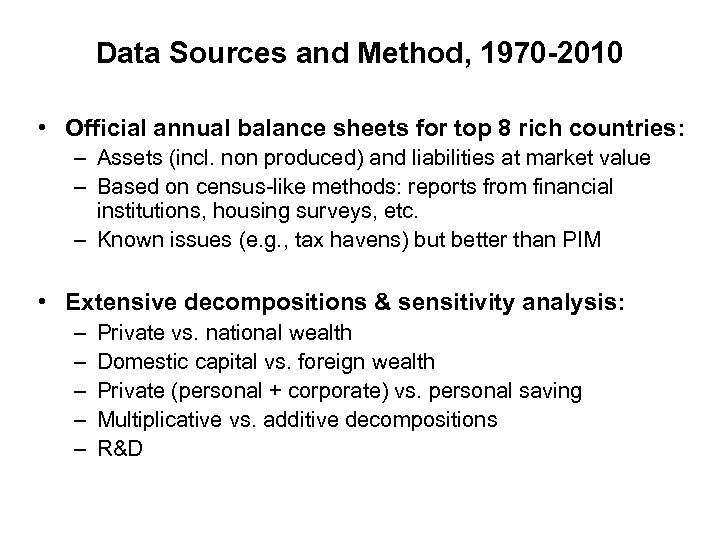 Data Sources and Method, 1970 -2010 • Official annual balance sheets for top 8