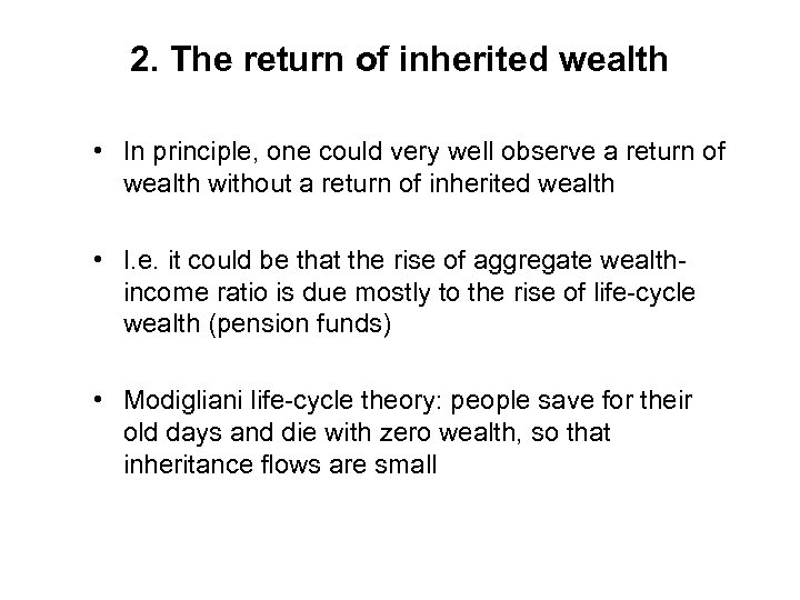 2. The return of inherited wealth • In principle, one could very well observe