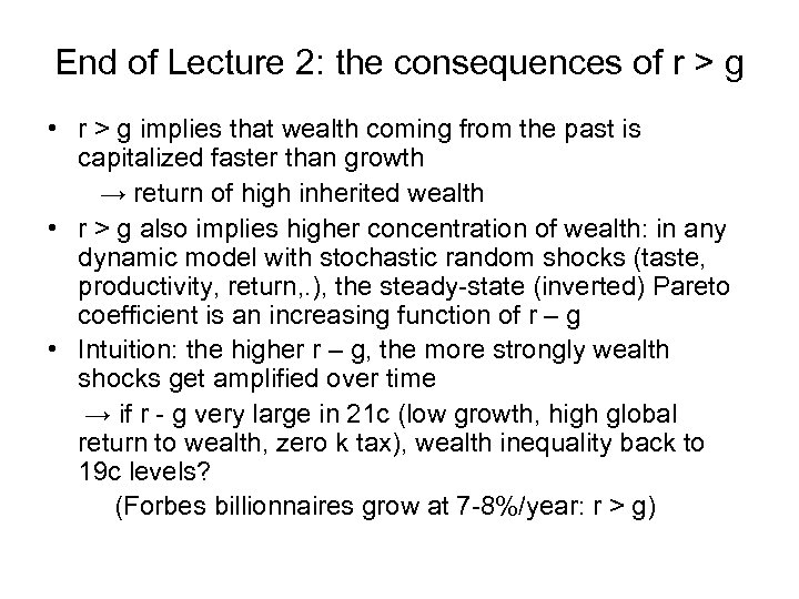 End of Lecture 2: the consequences of r > g • r > g
