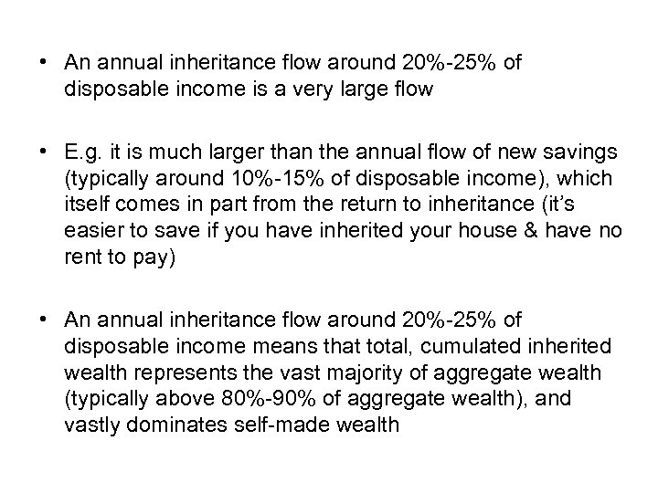 • An annual inheritance flow around 20%-25% of disposable income is a very