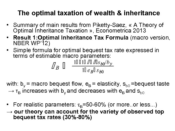The optimal taxation of wealth & inheritance • Summary of main results from Piketty-Saez,
