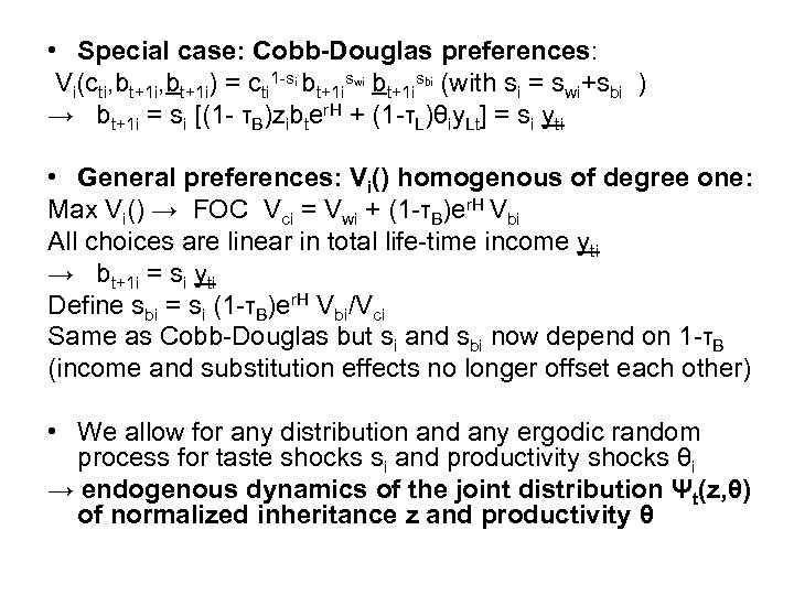 • Special case: Cobb-Douglas preferences: Vi(cti, bt+1 i) = cti 1 -si bt+1