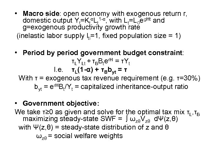 • Macro side: open economy with exogenous return r, domestic output Yt=KtαLt 1