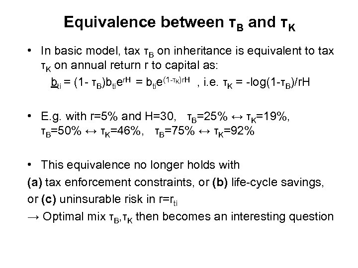 Equivalence between τB and τK • In basic model, tax τB on inheritance is