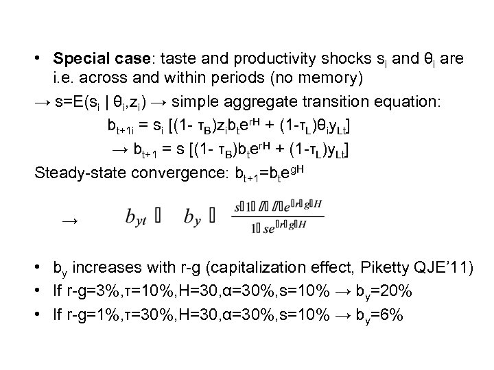 • Special case: taste and productivity shocks si and θi are i. e.