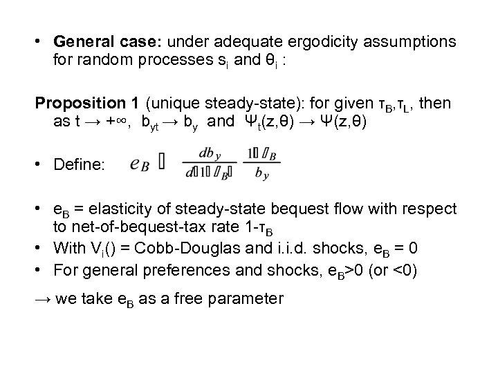 • General case: under adequate ergodicity assumptions for random processes si and θi