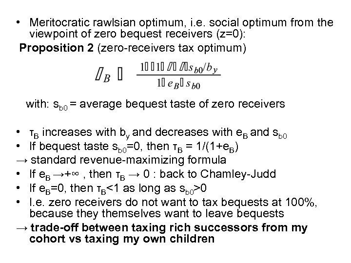 • Meritocratic rawlsian optimum, i. e. social optimum from the viewpoint of zero
