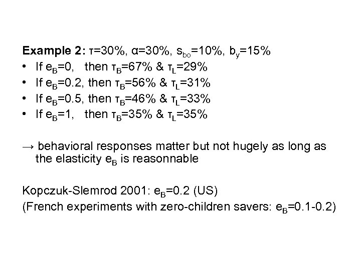 Example 2: τ=30%, α=30%, sbo=10%, by=15% • If e. B=0, then τB=67% & τL=29%