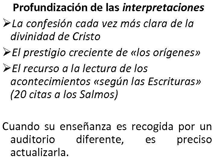Profundización de las interpretaciones ØLa confesión cada vez más clara de la divinidad de
