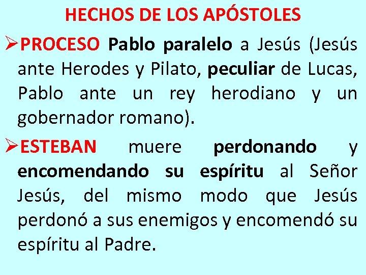 HECHOS DE LOS APÓSTOLES ØPROCESO Pablo paralelo a Jesús (Jesús ante Herodes y Pilato,