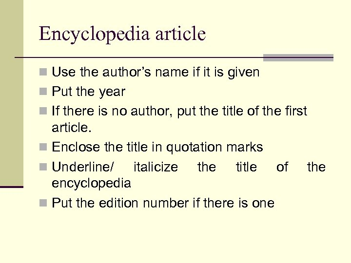 Encyclopedia article n Use the author's name if it is given n Put the