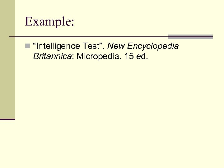 "Example: n ""Intelligence Test"". New Encyclopedia Britannica: Micropedia. 15 ed."