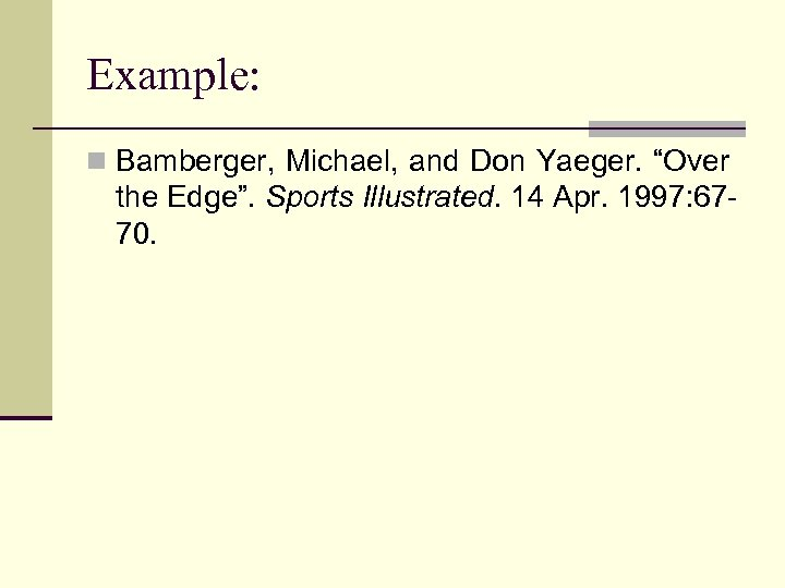 "Example: n Bamberger, Michael, and Don Yaeger. ""Over the Edge"". Sports Illustrated. 14 Apr."