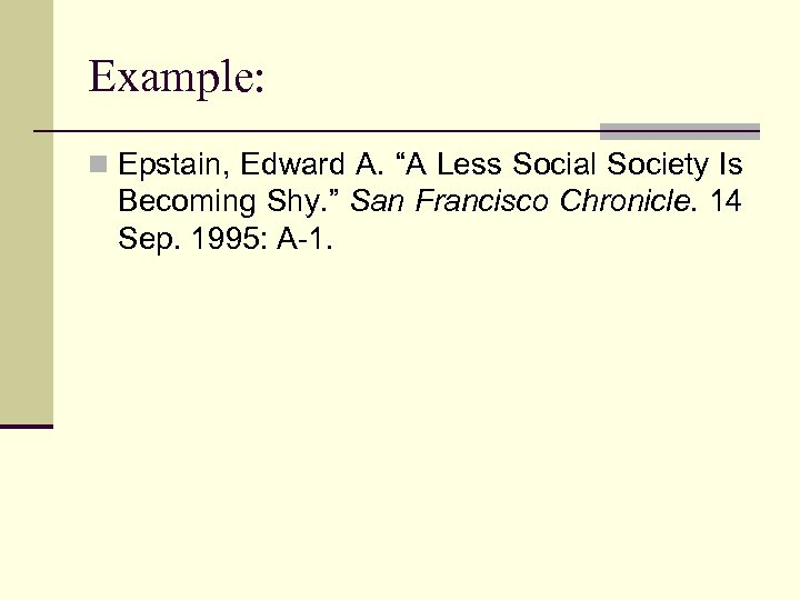 "Example: n Epstain, Edward A. ""A Less Social Society Is Becoming Shy. "" San"