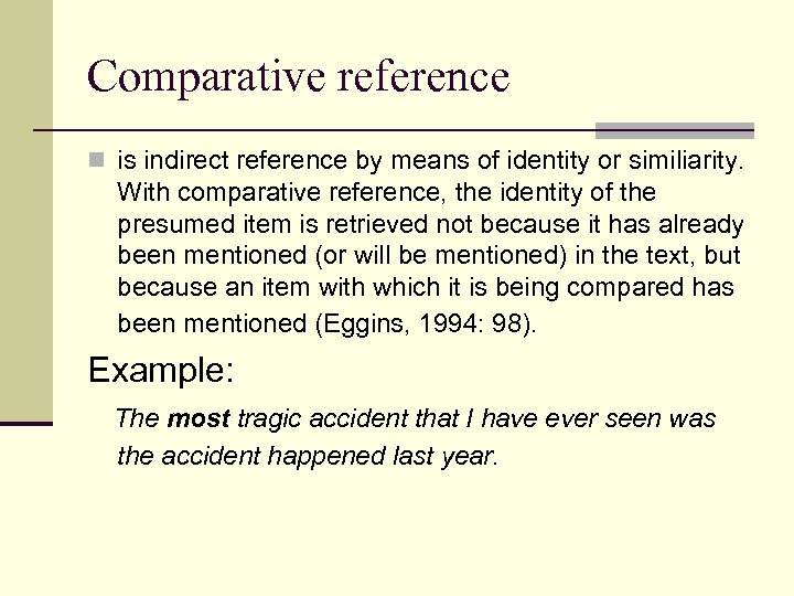 Comparative reference n is indirect reference by means of identity or similiarity. With comparative