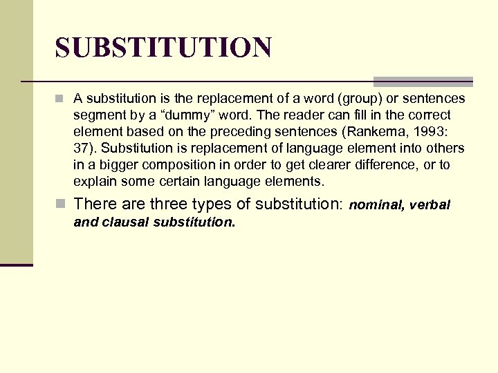 SUBSTITUTION n A substitution is the replacement of a word (group) or sentences segment