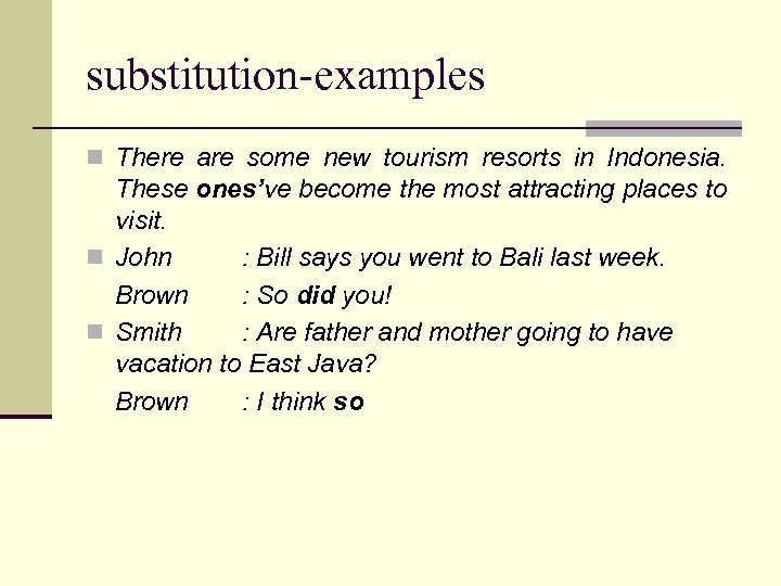 substitution-examples n There are some new tourism resorts in Indonesia. These ones've become the