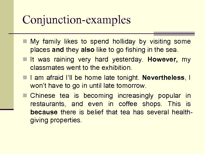 Conjunction-examples n My family likes to spend holliday by visiting some places and they