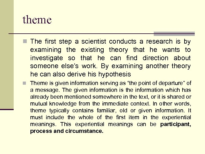 theme n The first step a scientist conducts a research is by examining the