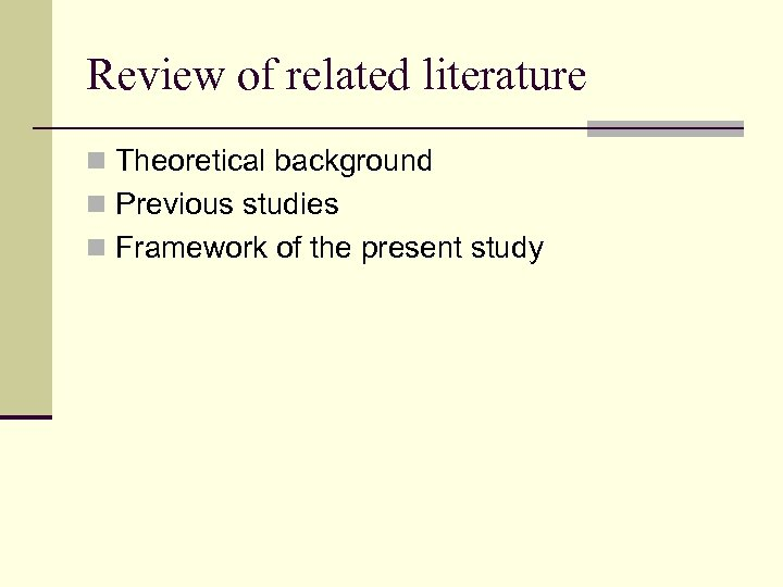 Review of related literature n Theoretical background n Previous studies n Framework of the