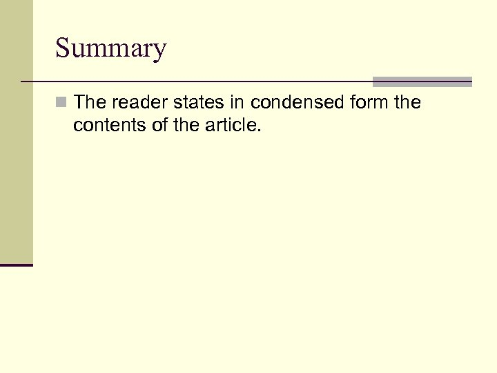 Summary n The reader states in condensed form the contents of the article.
