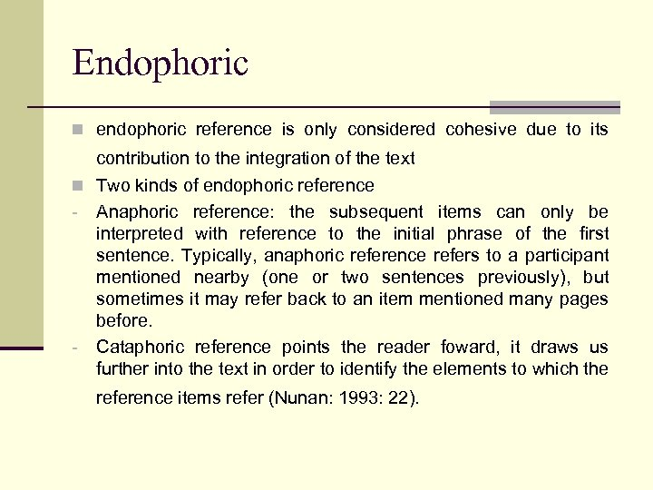 Endophoric n endophoric reference is only considered cohesive due to its contribution to the