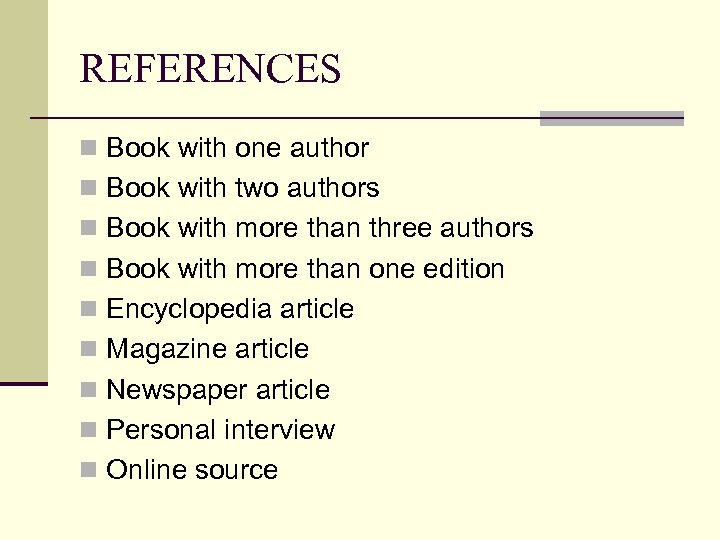 REFERENCES n Book with one author n Book with two authors n Book with