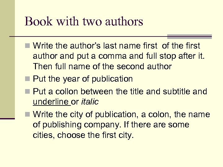 Book with two authors n Write the author's last name first of the first