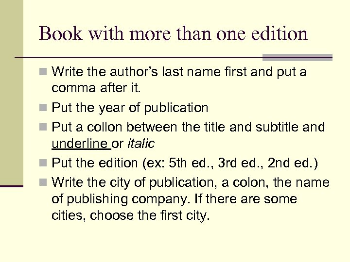 Book with more than one edition n Write the author's last name first and