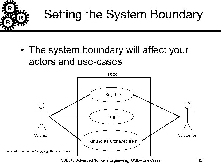R R R Setting the System Boundary • The system boundary will affect your