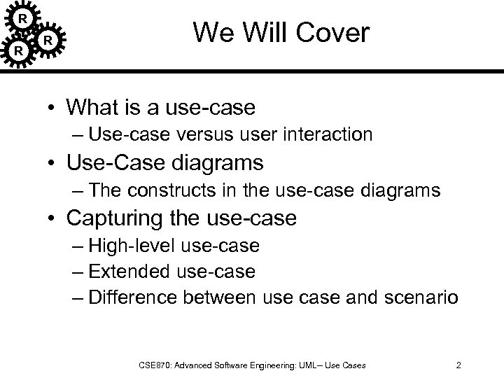 R R R We Will Cover • What is a use-case – Use-case versus