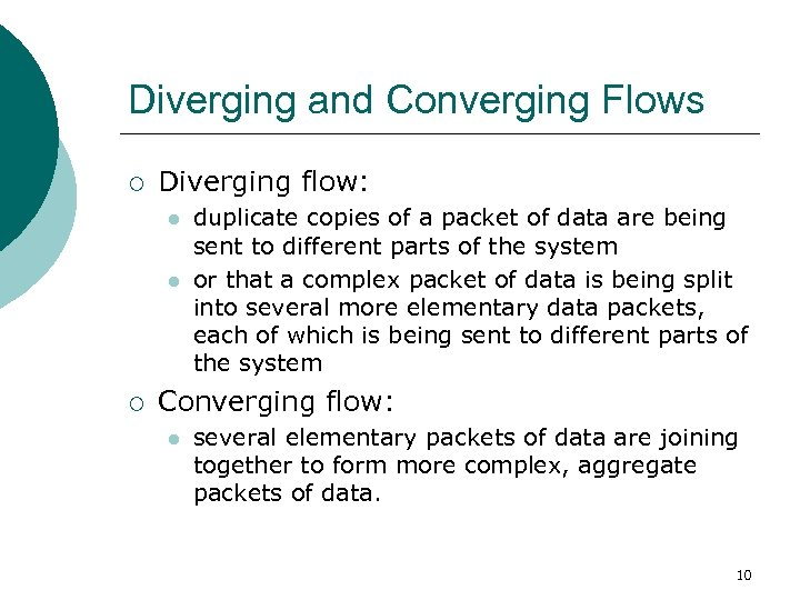 Diverging and Converging Flows ¡ Diverging flow: l l ¡ duplicate copies of a