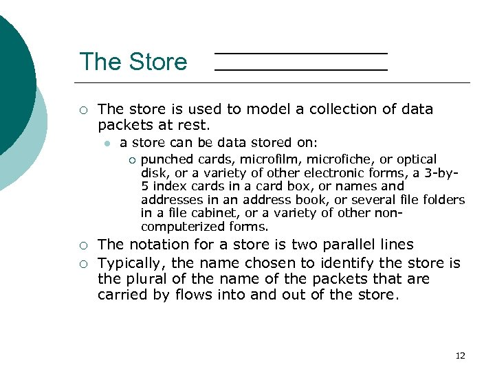 The Store ¡ The store is used to model a collection of data packets